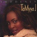 TaMyaa J / Suddenly (CD)