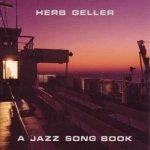 Herb Geller - A Jazz Song Book (CD)