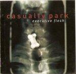 Casualty Park - Executive Flesh (CD)