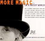 More Magic In A Noisy World (The Ultimate ACT World Jazz Sampler) (CD)