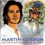 Martin Gordon - God's On His Lunchbreak (Please Call Back) (CD)
