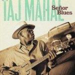 Taj Mahal - Señor Blues (CD)