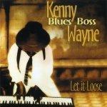 Kenny Blues Boss Wayne - Let It Loose (CD)
