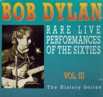 Bob Dylan - Rare Live Performances Of The Sixties Vol III (CD)