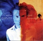 Keith Caputo - Died Laughing (CD)