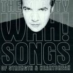 The Mighty Wah! - Songs Of Strength & Heartbreak (CD)