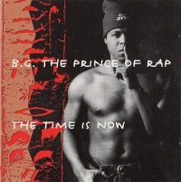 B.G. The Prince Of Rap - The Time Is Now (CD)