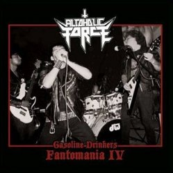 Alcoholic Force - Gasoline Drinkers - Fantomania IV (CD)
