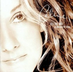 Céline Dion - All The Way... A Decade Of Song (CD)