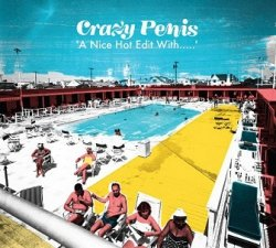 Crazy Penis - A Nice Hot Edit With..... (CD)