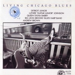 Detroit Junior / Luther Guitar Junior Johnson* / Queen Sylvia Embry, Big Leon Brooks' Blues Harp Band, Andrew Brown - Living Chicago Blues Volume 4 (CD)