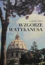 Kazimierz Sidor - Wzgórze Watykanusa
