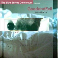 The Blue Series Continuum - GoodandEvil Sessions (CD)