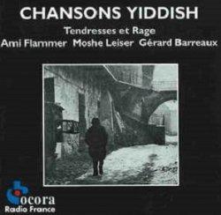 Ami Flammer / Moshe Leiser / Gérard Barreaux - Chansons Yiddish : Tendresses Et Rage (CD)