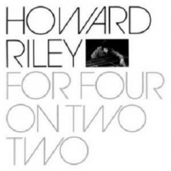 Howard Riley - For Four On Two Two (CD)