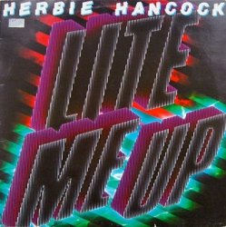 Herbie Hancock - Lite Me Up (LP)