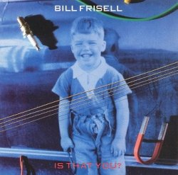 Bill Frisell - Is That You? (CD)