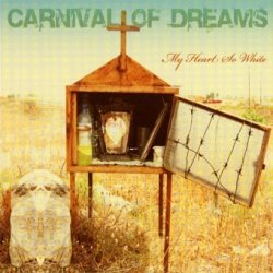 Carnival Of Dreams - My Heart So White (2CD)