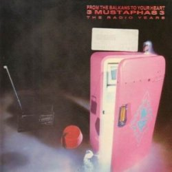 3 Mustaphas 3 - From The Balkans To Your Heart - The Radio Years (LP)