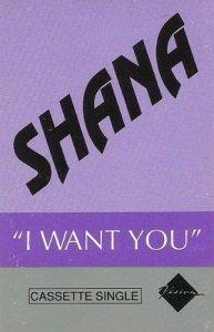 Shana - I Want You (Maxi-MC)