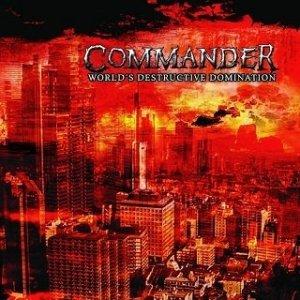 Commander - World's Destructive Domination (CD)