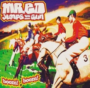 Mr. Ed Jumps The Gun - Boom! Boom! (CD)