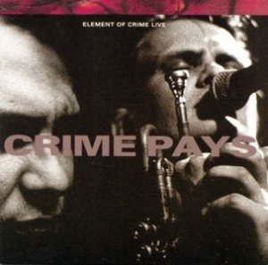 Element Of Crime - Crime Pays (CD)