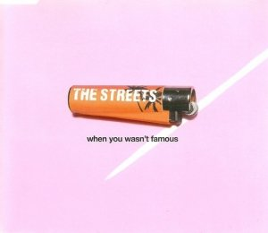 The Streets - When You Wasn't Famous (Maxi-CD)