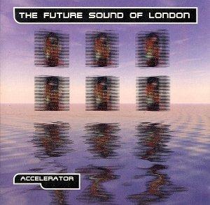 The Future Sound Of London - Accelerator (CD)