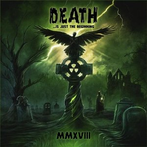 Death ...Is Just The Beginning MMXVIII (CD)