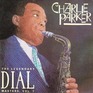 Charlie Parker - The Legendary Dial Masters, Volume 1 (CD)
