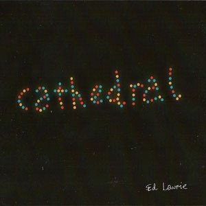 Ed Laurie - Cathedral (CD)