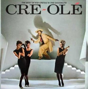 Kid Creole And The Coconuts - Cre~Olé - The Best Of Kid Creole And The Coconuts (LP)
