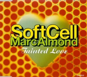 Soft Cell, Marc Almond - Tainted Love (Maxi-CD)