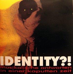 Identity?! Musikalische Antworten In Einer Kaputten Zeit (CD)