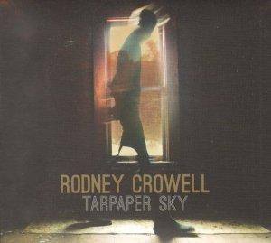 Rodney Crowell - Tarpaper Sky (CD)