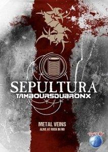 Sepultura & Les Tambours Du Bronx - Metal Veins - Alive At Rock In Rio (DVD)