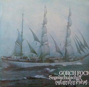 Chor Des Segelschulschiffes Gorch Fock, Oberleutnant Zur See Ulrich Hühne - Gorch Fock (Segelschulschiff Auf Großer Fahrt) (LP)