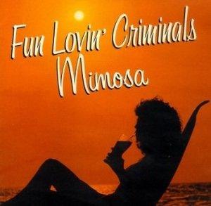 Fun Lovin' Criminals - Mimosa (CD)