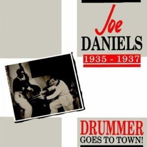 Joe Daniels - Drummer Goes To Town! (Joe Daniels 1935-1937) (LP)