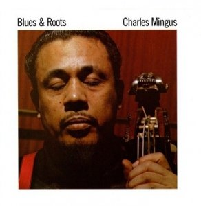 Charles Mingus - Blues & Roots (CD)