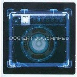Dog Eat Dog - Amped (CD)