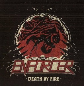 Enforcer - Death By Fire (CD)