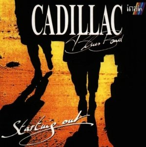 Cadillac Blues Band - Starting Out (CD)