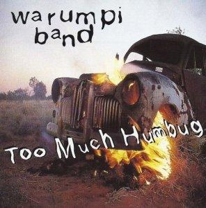 Warumpi Band - Too Much Humbug (CD)
