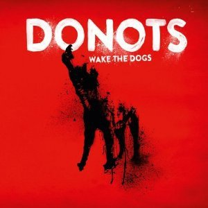 Donots - Wake The Dogs (CD+DVD)
