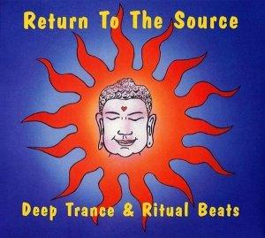 Return To The Source: Deep Trance & Ritual Beats (2CD)