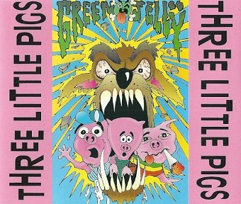 Green Jellÿ - Three Little Pigs (Maxi-CD)