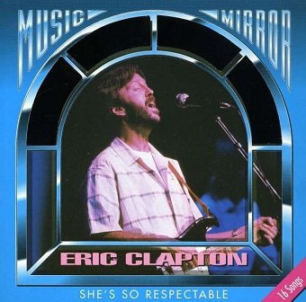 Eric Clapton - She's So Respectable (CD)