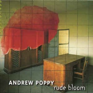 Andrew Poppy - Rude Bloom (CD)